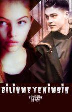 BİLİNMEYENİM by damlaylz493