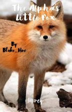 The Alpha's Little Fox [MxB] by Blake_Hoe