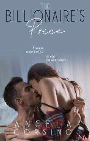 The Billionaire's Price (A Steamy Romance) by anselacorsino