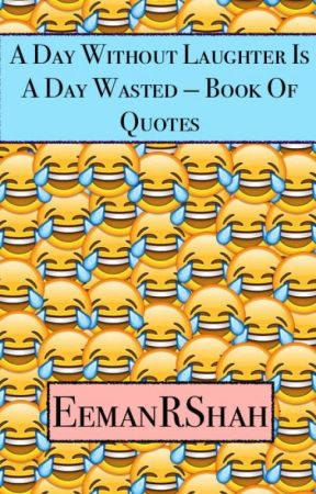 A Day Without Laughter Is A Day Wasted Book Of Quotes Disney