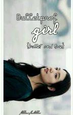 BULLETPROOF GIRL {Bullet And Love} by fillianfadilla