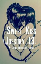 Sweet Kiss (Joesday 13)  by Jowi_cacerolas_locas