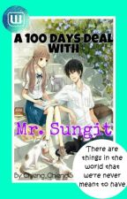 A 100 Days Deal With Mr. Sungit [Hiatus] by Chieng_Chieng15
