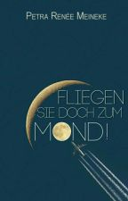 Fliegen Sie doch zum Mond! by RoxanneRivington