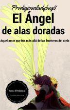 El ángel de alas doradas  [CANCELADA] by TheDreamyLadybug