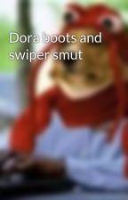 Dora boots and swiper smut by disneysmut