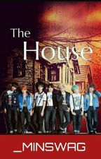 THE HOUSE [COMPLETE] by _MinSwaG