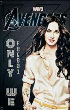 Only We  Avengers-w trakcie korekty by fetea1