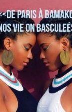 <<De Paris à bamako nos vie on basculés>> by goundo17