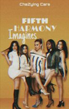 Fifth Harmony Imagines ✖5H/you✖ by chaZyingcars