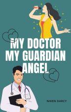 My Doctor, My Guardian Angel by nikenkartiniwati