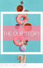 THE OUR STORY by flwxlesehan