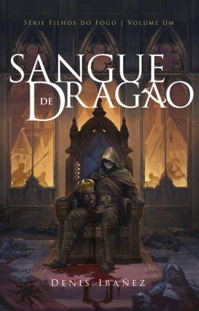 Série Filhos do Fogo - Sangue de Dragão by DenisIbanez