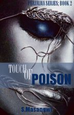 TOUCH OF POISON (Perurian series Book 2) by sly-ava