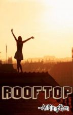 ROOFTOP (One Shot) by rossyblueprincess