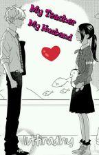 My Teacher My Husband by lutfinadhy