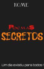 POEMAS Secretos ( COMPLETO ) by CarlosMeuNome