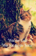 Warrior Cats- Wer bist du als Katze? by officialjessi