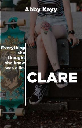 Clare (On Hold) by Abby_Kayy