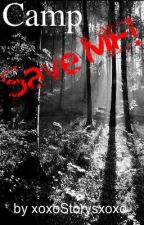 Camp Save Me by xoxoStoryxoxo