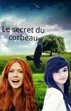Le Secret Du Corbeau by Elilol64