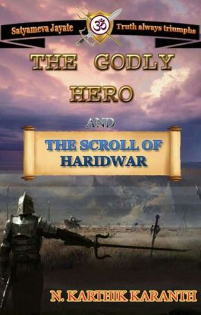 'The Godly Hero' & The Scroll Of Haridwar by NKarthikKaranth
