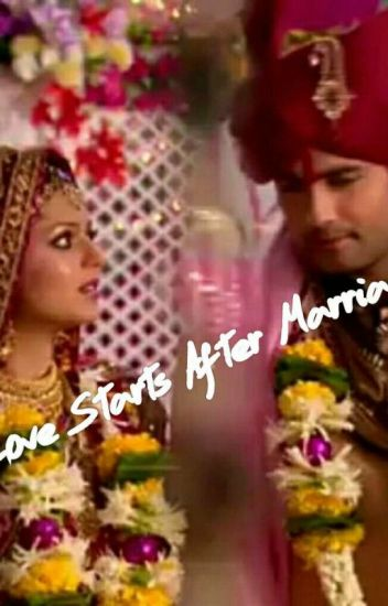 LOVE STARTS AFTER MARRIAGE (Completed) Slowly Editing!!!
