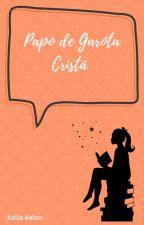 Papo de Garota Cristã by KeilaKelen