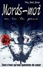 Mords-moi si tu le peux [Version Alpha] by The_Red_Roze