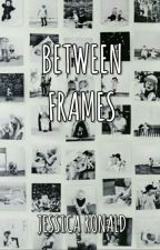 Between Frames by Jessica_Ronald