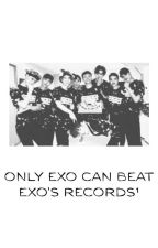 Only EXO can beat EXO's records¹ by baekkieismyworld