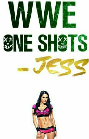 WWE One Shots (Requests Are Open Again) by jess260701