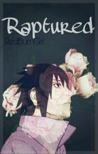 Raptured ◈ Sasuke Uchiha by RedBurnGirl