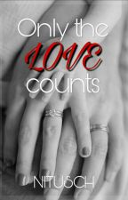 Only the love counts by Nitusch