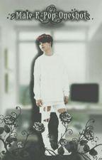 [Oneshoot] Male K-Pop  by Jaeyxxn98