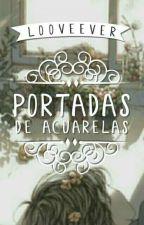 Portadas de Acuarelas » Bookcover 【Cerrado】 by looveever