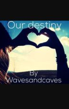 Our destiny  by WavesandCaves