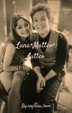 Luna + Matteo= Lutteo by love_soyluna_rilaya