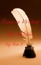 Essay on Writing & Writers by Fox-Trot-9