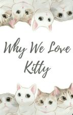 Why We Love Kitty 101 by Chocolate_Frog