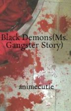 Black Demons(Ms. Gangster Story)-onhold by animecutie