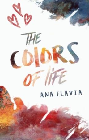 The Colors of Life by AnaFlviaFerraz