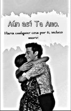 Aun así te amo [Lutteo] by LunayMatteo_Lutteo