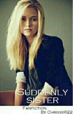Suddenly sister (Harry Potter Ff) by Chrissy622