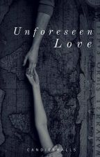 Unforeseen Love Coming December 2016 by CandiceHall5