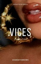 VICES by avanseyebrows