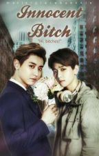 Innocent Bitch [ChanBaek] by masterpiecebaekkie