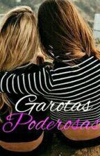 GAROTAS PODEROSAS  by crowslight