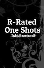 R-Rated One Shots! by SxyIrishLeprechaun79