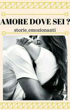 amore dove sei? by storie_emozionanti